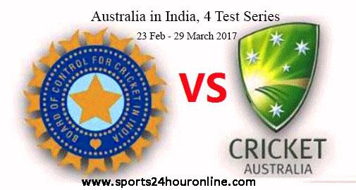 India vs Australia First Test Live Score Feb 23 To Feb 27, 2017