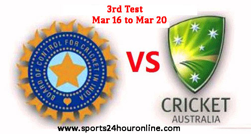 IND vs AUS 3rd Test Live Cricket Score, Online Streaming Mar 16 – Mar 20