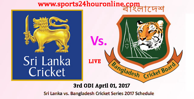 SL vs BAN 3rd ODI Live Score Online Streaming April 01, 2017