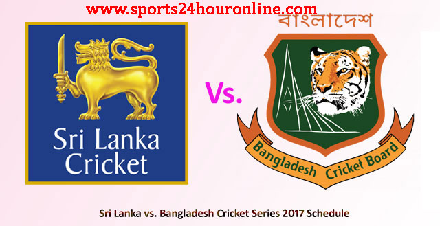 Bangladesh tour of Sri Lanka, 2017 Schedule, Result, Live Score