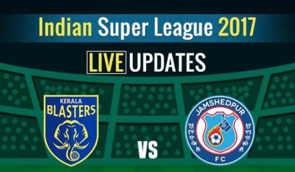 Jamshedpur vs Kerala blasters Live Streaming ISL Match 17 January 2018