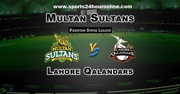 MS vs LHQ Live Stream 20th Match PSL 2018 - Multan Sultans vs Lahore Qalandars