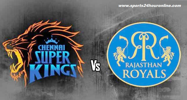 Rajasthan Royals vs Chennai Super Kings Today IPL Match Live Stream, TV Channels