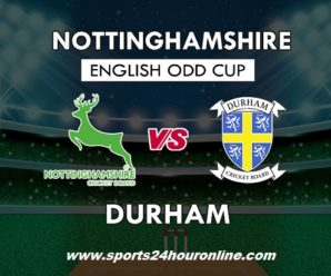 Notts vs Dur Live Stream North Group T20 Blast 2018