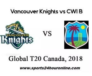 VCK vs CWIB Live Streaming PlayOff 1 – Global T20 Canada 2018
