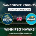 VCK vs WPH Live Telecast Fifth Match of Global T20 Canada 2018 – Vancouver Knights vs Winnipeg Hawks