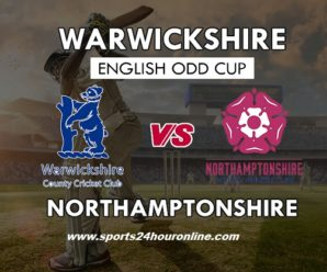 Northamptonshire vs Warwickshire Live Streaming T20 Blast 2018
