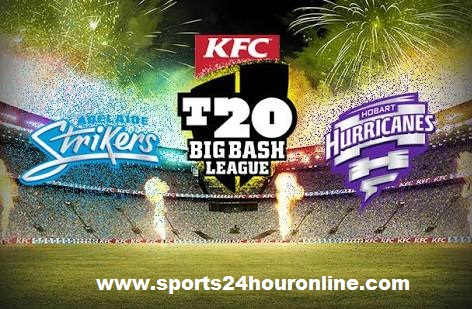 ADS vs HBH Live Streaming Final Big Bash League 2017-18, Adelaide Strikers vs Hobart Hurricanes