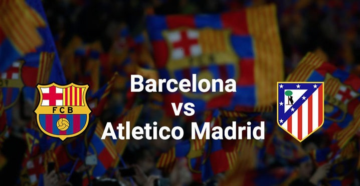 Barcelona vs Atletico Madrid Live Streaming Match Preview