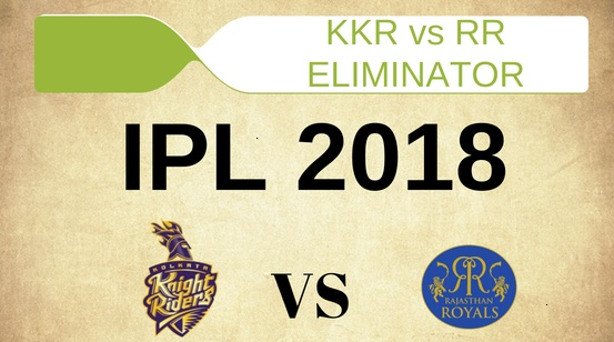 KKR vs RR Live Streaming Eliminator Match of IPL 23 May 2018