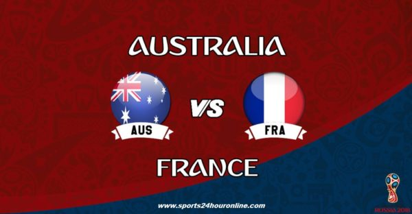 France vs Australia Live Streaming Football Match Preview, Fifa World Cup 2018