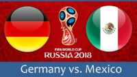Germany vs Mexico Live Stream, Broadcast Channels, Kick Off Time, Venue, FIFA World Cup 2018