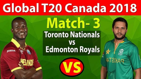 TTN vs EDR Live Telecast Third Match of Global T20 Canada 2018 - Toronto Nationals vs Edmonton Royals