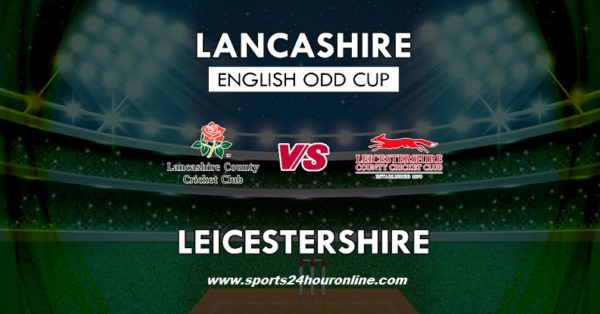 LEIC vs Lancs Live Streaming North Group T20 Blast 2018