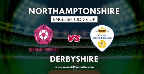 NOR vs Derby Live Streaming North Group - Northamptonshire vs Derbyshire