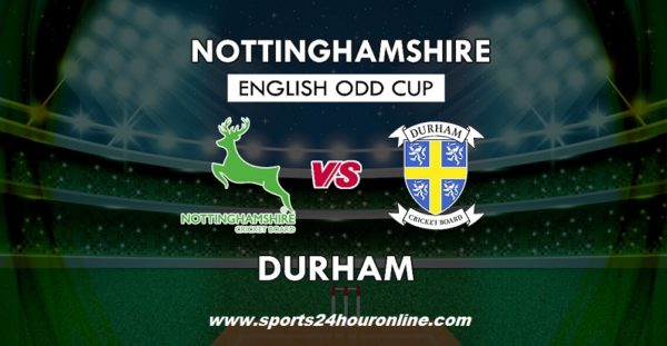 Notts vs Dur Live Stream North Group T20 Blast 2018