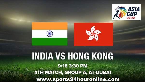 India vs Hong Kong Live Streaming Fourth Match of Asai Cup 2018