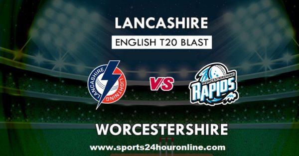 Lancashire vs Worcestershire Live Streaming First Semi Final Match TV Channels
