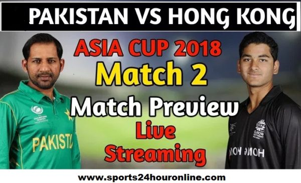 Pakistan vs Hong Kong Live Streaming 2nd Match of Asia Cup 2018