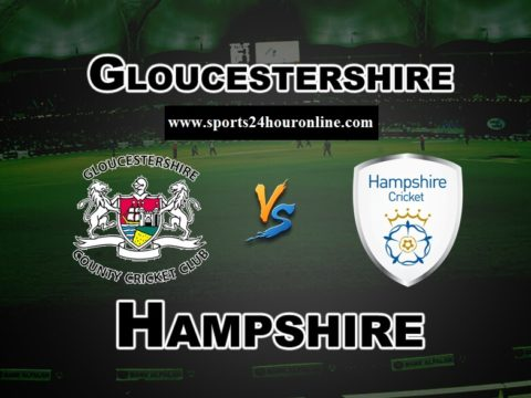 GLOUCS vs HAM Live Stream T20 Blast 2019. Gloucestershire vs Hampshire