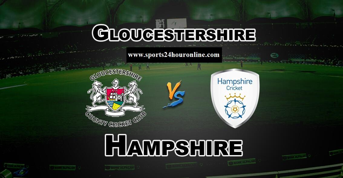 GLOUCS vs HAM Live Stream T20 Blast 2019. Gloucestershire vs Hampshire